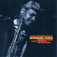 Morning Song — Victor Lewis, Clint Houston, John Stubblefield, Georges Cables