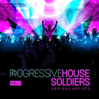 Progressive House Soldiers, Vol. 1 — сборник