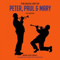 The Music Art of Peter, Paul & Mary — Peter, Paul & Mary, Paul and Mary