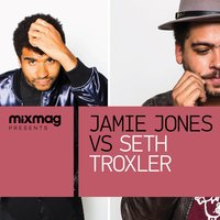 Mixmag Presents Jamie Jones vs. Seth Troxler — Jamie Jones, Seth Troxler