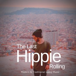 The Last Hippie Rolling - Modern & Traditional Gypsy Music — Rob Johnson