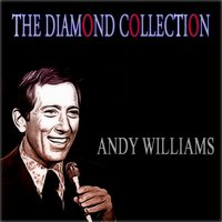 The Diamond Collection — Andy Williams, Williams, Andy, WILLIAMS, ANDREW SEBASTION