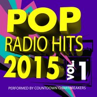 Pop Radio Hits 2015, Vol. 1 — Countdown Chartbreakers