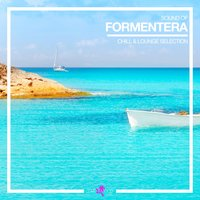 Sound of Formentera - Chill & Lounge Selection — сборник