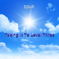 Taking It to Level Three — DjScifi