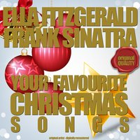 Your Favourite Christmas Songs — Frank Sinatra, Ella Fitzgerald