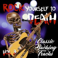 Rock Yourself to Death - Classic Backing Tracks, Vol. 3 — The Rock Professionals