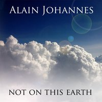 Not on This Earth — Alain Johannes