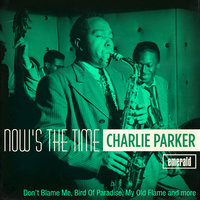 Now's the Time — Charlie Parker