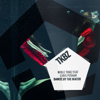 Dance By The Water — Noble Tonez, Chris Perham