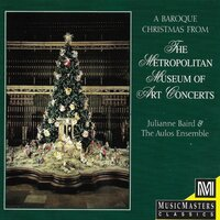 A Baroque Christmas From The Metropolitan Museum of Art — Julianne Baird, Gregory K. Squires, Aulos Ensemble