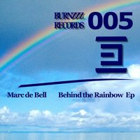 Behind the Rainbow EP — Marc De Bell