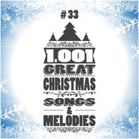 1001 Great Christmas Songs & Melodies, Vol. 33 — сборник