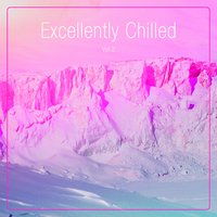 Excellently Chilled, Vol. 2 — сборник