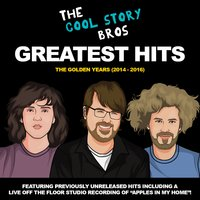 Greatest Hits: The Golden Years (2014-2016) — The Cool Story Bros