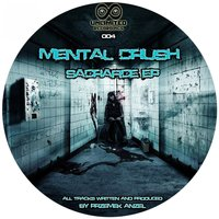 Sacrafice EP — Mental Crush