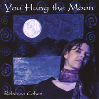 You Hung the Moon — Rebecca Cohen