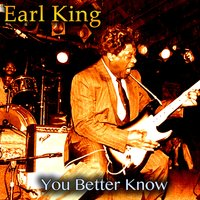 You Better Know — Earl King