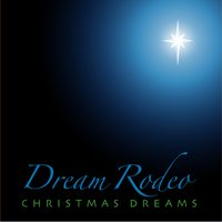 Christmas Dreams — Dream Rodeo