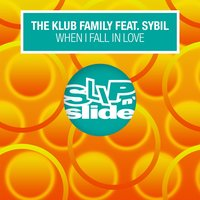 When I Fall In Love — The Klub Family