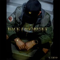 Back 2 da Money — Unico