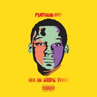All in Gods Time — Platinum Gee