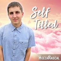 Self Titled — HeezaRascal