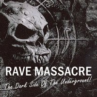 Rave Massacre - The Dark Side of the Underground! — сборник