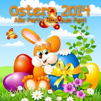 Ostern 2014 - Alle Party Hits zum Fest — сборник