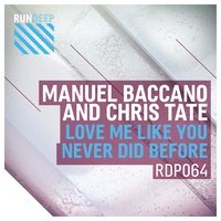 Love Me Like You Never Did Before — Manuel Baccano & Chris Tate