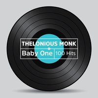 Baby One 100 Hits — Thelonious Monk