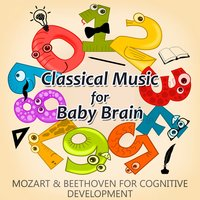 Classical Music for Baby Brain: Mozart & Beethoven for Cognitive Development, Easy Listen & Learn, Instrumental Music for Einstein Generation — Krakow String Project