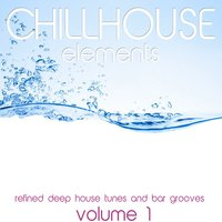Chillhouse Elements, Vol. 1 — сборник