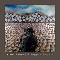Disappearing Man — Byron Isaacs