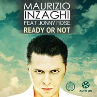 Ready or Not — Maurizio Inzaghi feat. Jonny Rose