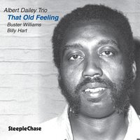 That Old Feeling — Billy Hart, Buster Williams, Albert Dailey