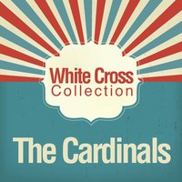 White Cross Collection — The Cardinals