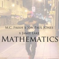 Mathematics — Jamie Lake, M.C. Fresh, Jon Paul Jones