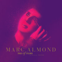 Trials Of Eyeliner: Anthology 1979-2016 — Marc Almond