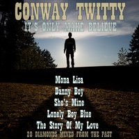 It's Only Make Believe: 20 Diamonds Mined from the Past — Conway Twitty