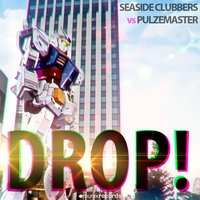Drop! — Seaside Clubbers, Seaside Clubbers vs. Pulzemaster
