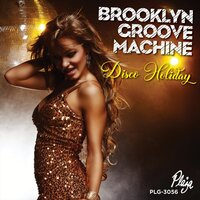 Disco Holiday — Brooklyn Groove Machine