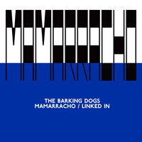 Mamarracho / Linked In — The Barking Dogs
