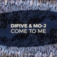 Come to Me — Mo-J, Difive
