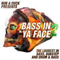 Bass in Ya Face 2(The Loudest in Bass, Dubstep and Drum & Bass) — сборник