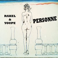 Personne — Rakel, Youpe