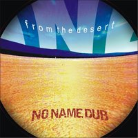 From the Desert — No Name Dub