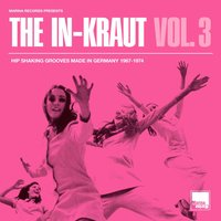 The In-Kraut Vol. 3 Hip Shaking Grooves Made in Germany 1967-1974 — сборник