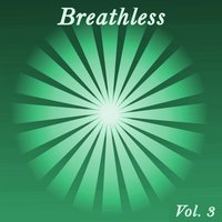 Breathless, Vol. 3 — сборник