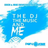 The DJ The Music and ME — DJ CARLOS G